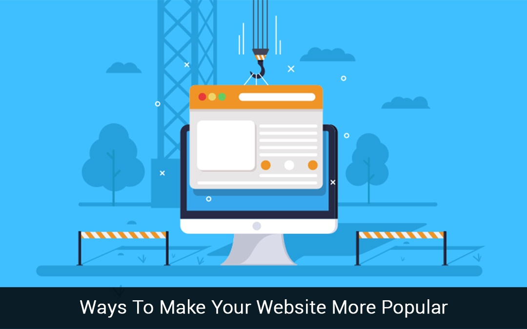 Ways To Make Your Website More Popular