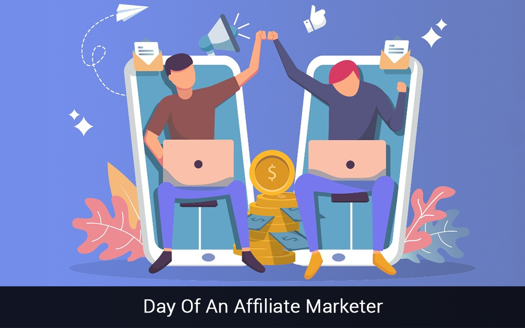 Day Of An Affiliate Marketer