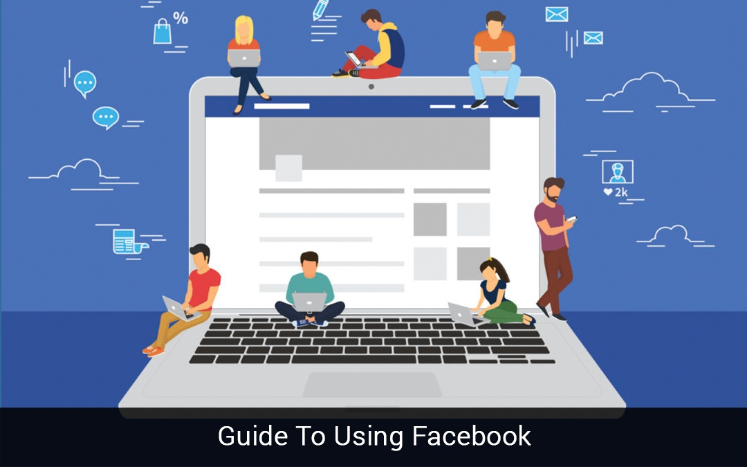 Guide To Using Facebook