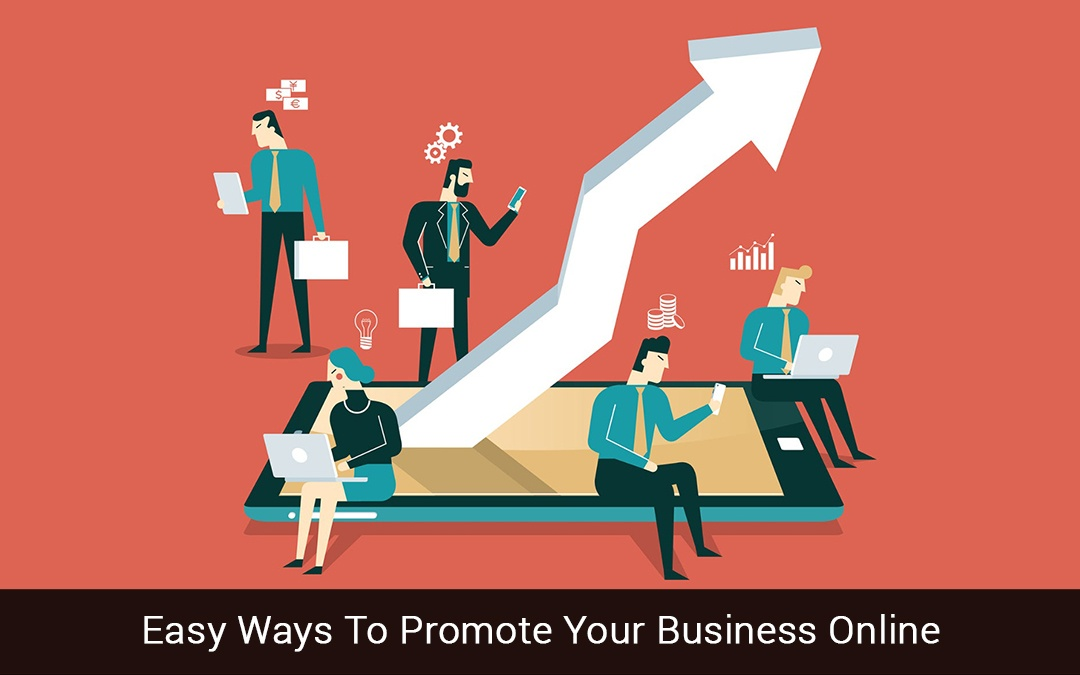 Easy Ways To Promote Your Business Online