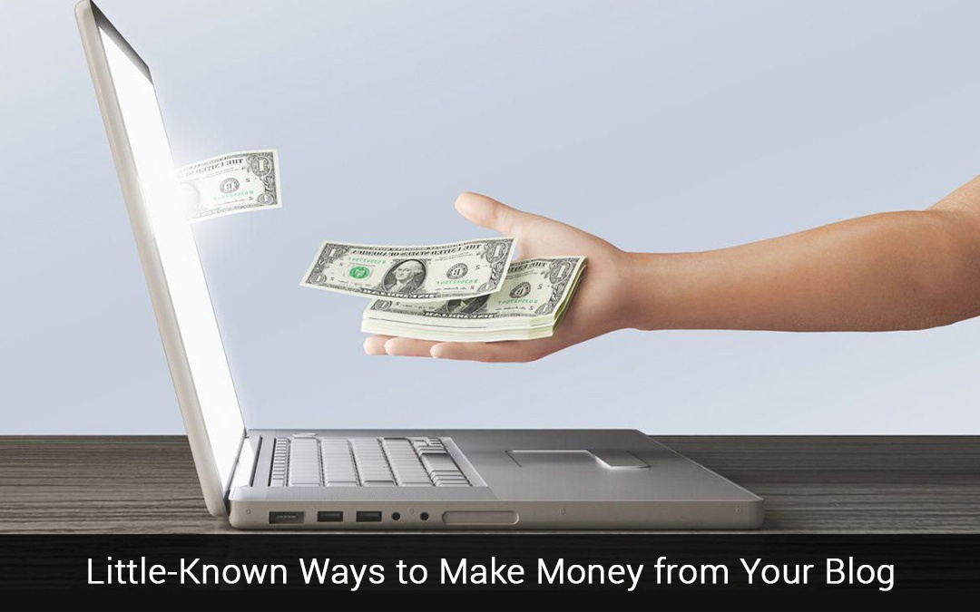 Little-Known Ways to Make Money from Your Blog