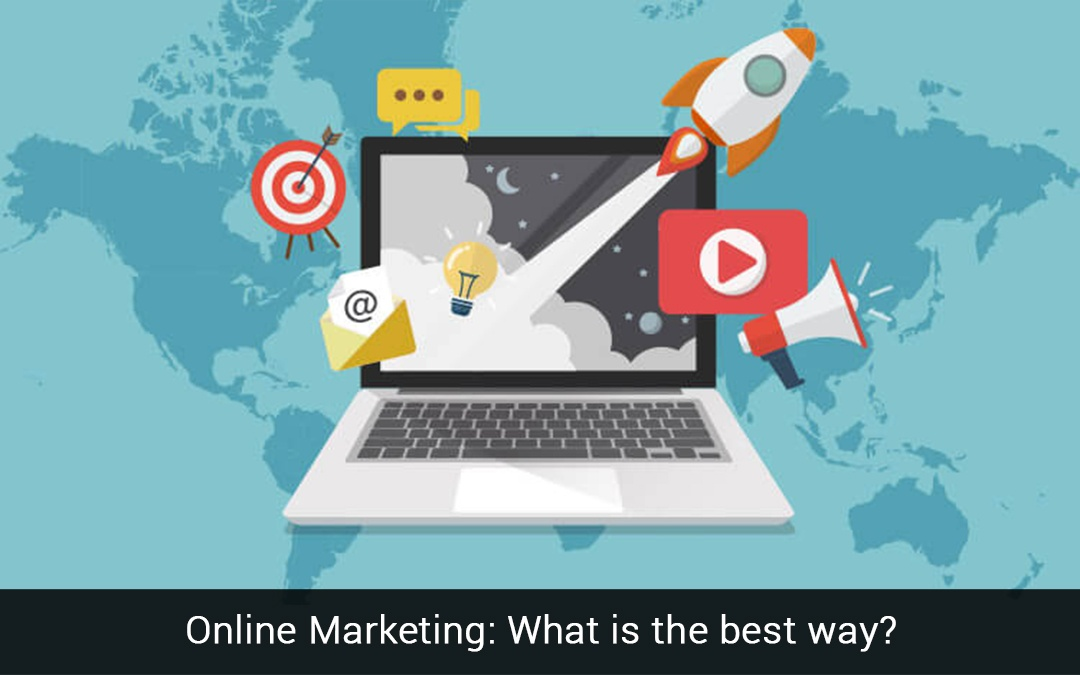 Online Marketing: What is the best way?