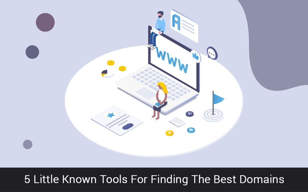 5 Little Known Tools For Finding The Best Domains