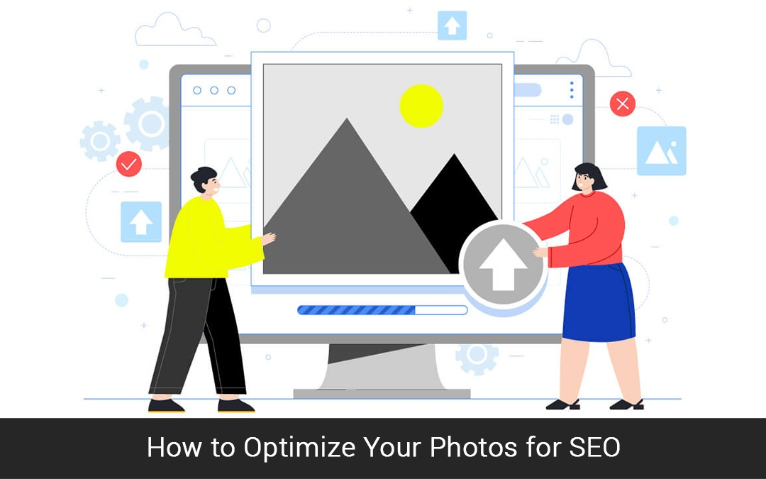 How to Optimize Your Photos for SEO