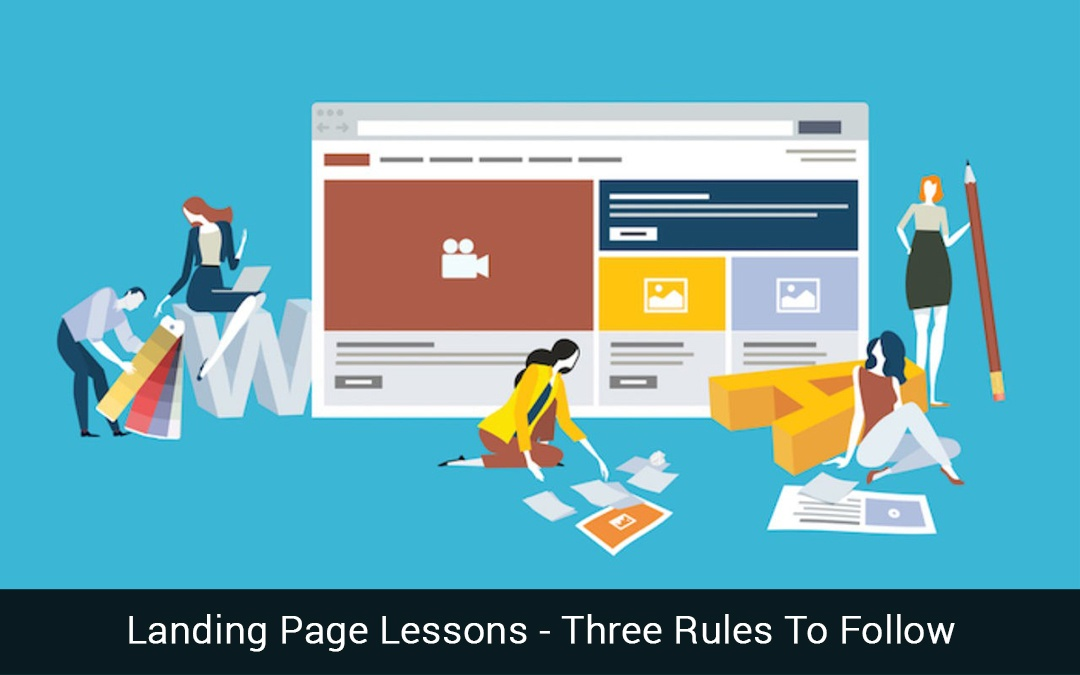 Landing Page Lessons – Three Rules To Follow