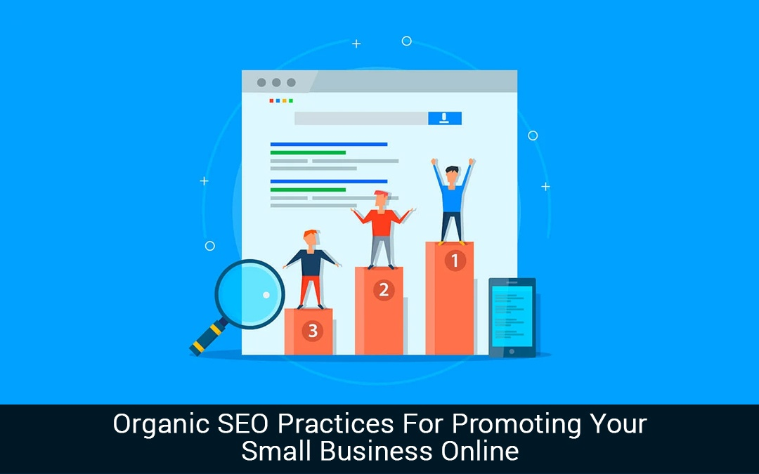 Organic SEO Practices For Promoting Your Small Business Online