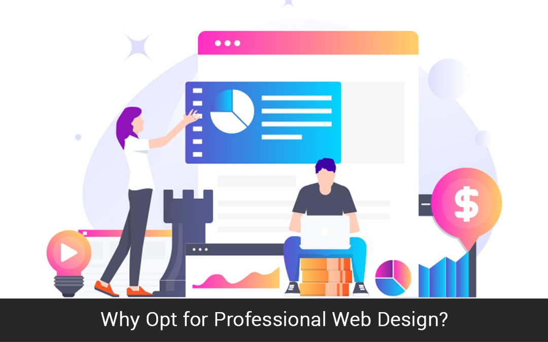 Why Opt for Professional Web Design?