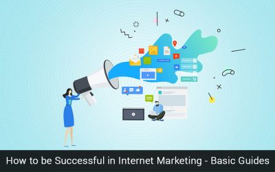 How to be Successful in Internet Marketing – Basic Guides