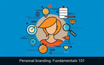 Personal branding: Fundamentals 101