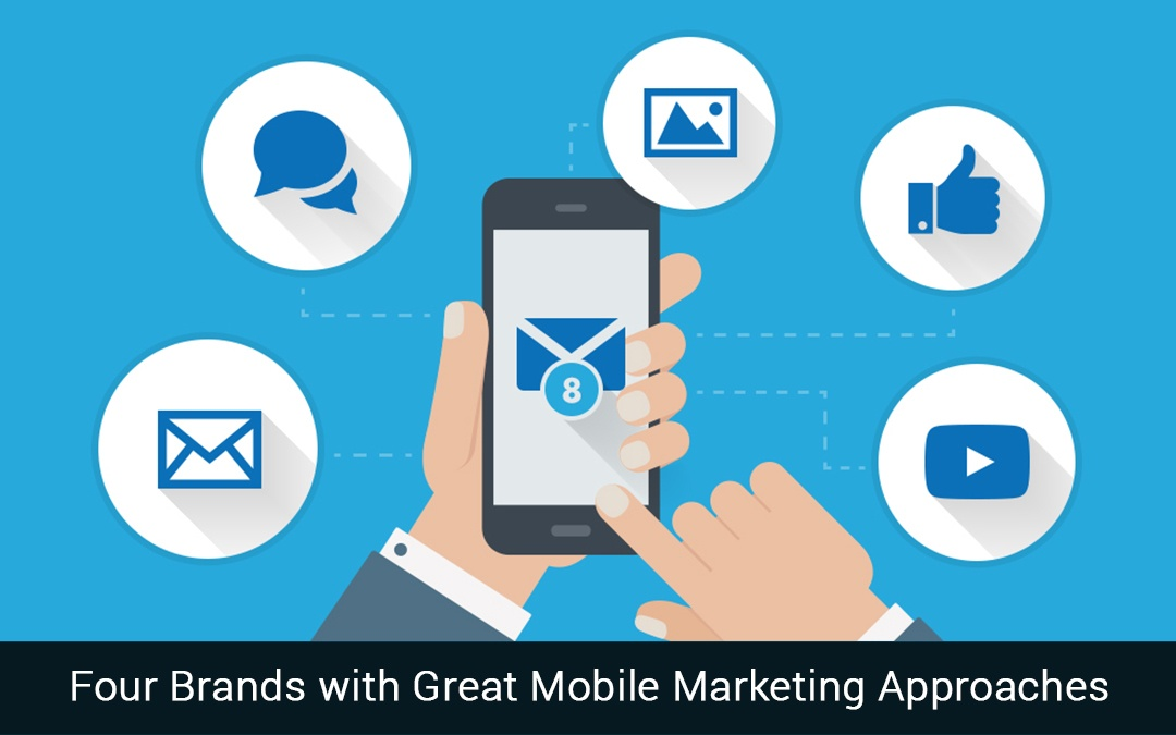 Four Brands with Great Mobile Marketing Approaches