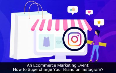 An Ecommerce Marketing Event: How to Supercharge Your Brand on Instagram?