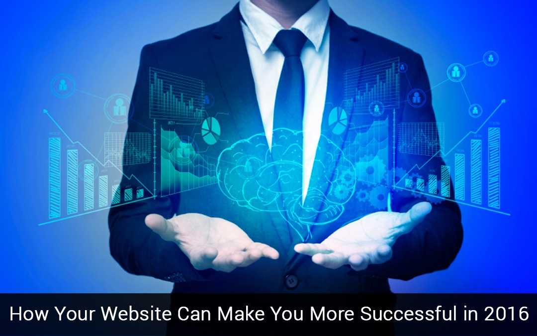 How Your Website Can Make You More Successful in 2016
