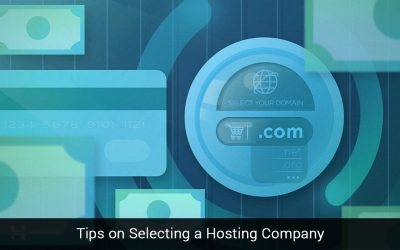 Tips on Selecting a Hosting Company